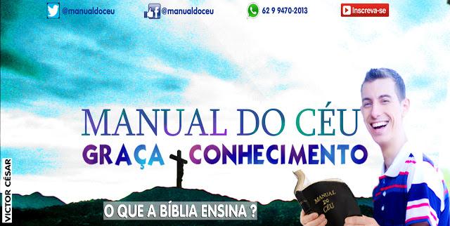 ManualdoCC3A9u - Canal Manual do Céu - Graça e Conhecimento